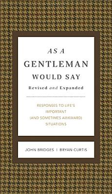 As a Gentleman Would Say By Bridges, John/ Curtis, Bryan